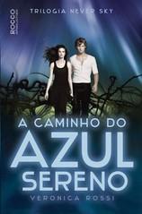 7-A Caminho do Azul Sereno - Never Sky #3 - Veronica Rossi