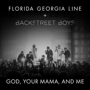 Florida Georgia Line – God, Your Mama, And Me (feat. Backstreet Boys)