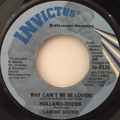 HOLAND-DOZIER FEATURING LAMOND DOZIER:WHY CAN'T WE BE LOVERS(LABEL SIDE-A)