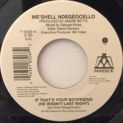 ME'SHELL NDEGEOCELLO:IF THAT'S YOUR BOYFRIEND(HE WASN'T LAST NIGHT)(LABEL SIDE-A)