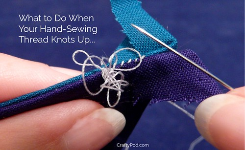 What to Do When Your Hand-Sewing Thread Knots Up | by CraftyPod