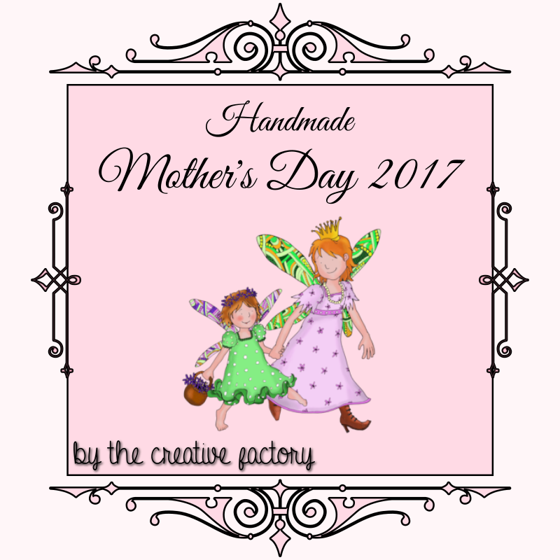 Handmade Mother's Day 2017 by The Creative Factory - MLI
