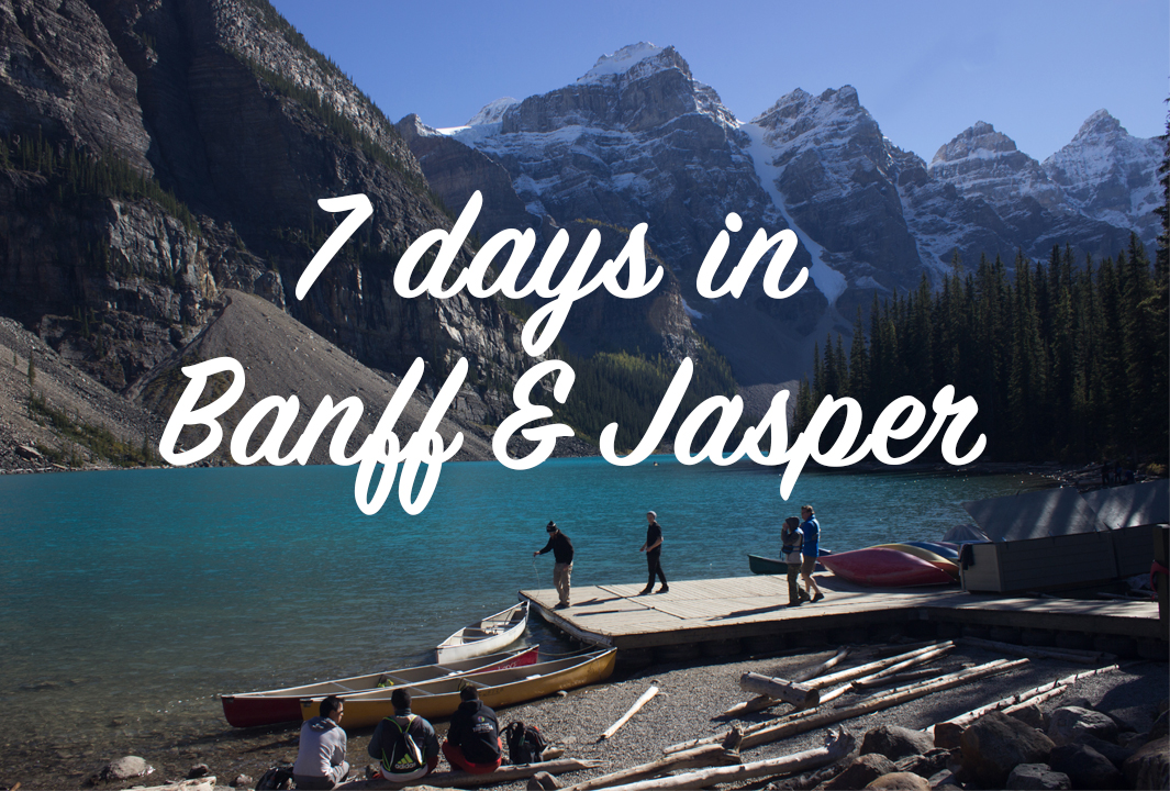 7 days in Banff and Jasper, an intinerary