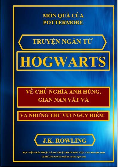 Chủ Nghĩa Anh Hùng, Gian Nan Vất Vả và Những Thú Vui Nguy Hiểm - J. K. Rowling