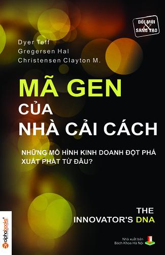 Mã Gen Của Nhà Cải Cách - Dyer Teff & Gregersen Hal & Christensen Clayton M.