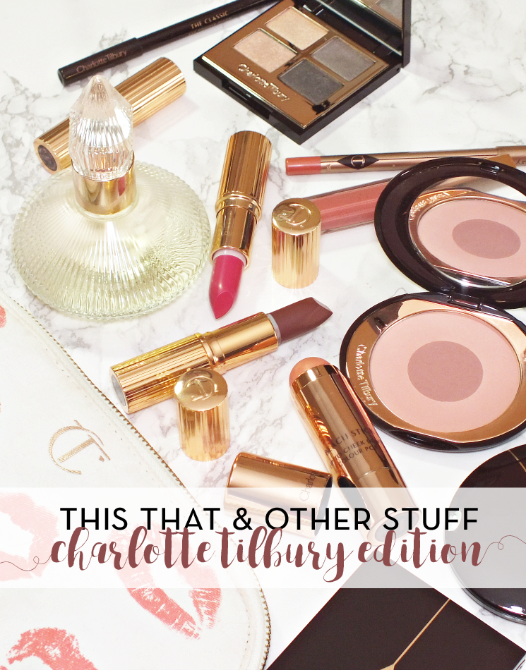 this that & other stuff charlotte tilbury edition