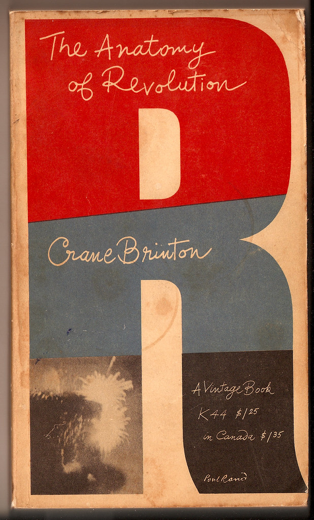 Anatomy of Revolution by Crane Brinton   Cover design by Pau…   Flickr