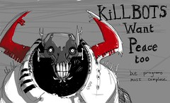 killbots_want_peace | by darkpony