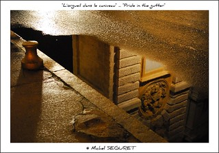 L'orgueil dans le caniveau | by Michel Seguret Thanks for 11,2 M views !!!