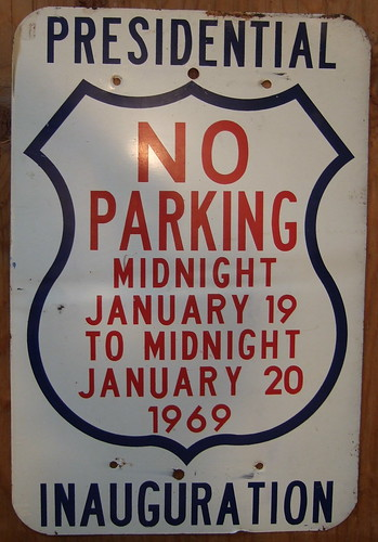 The ultimate no parking sign 1969 richard m nixon presid for First president to be inaugurated on january 20