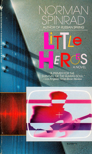 Little Heroes by Norman Spinrad. | by Jim Linwood