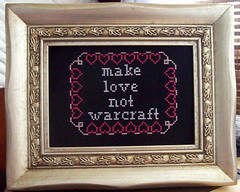 Make Love, Not Warcraft | by kittykill