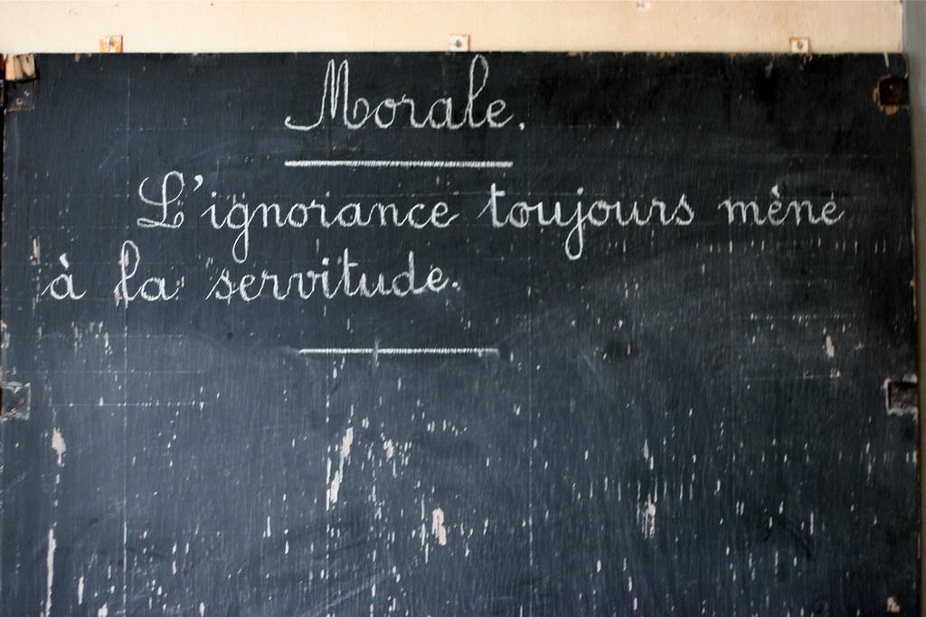 Lu Sur Un Tableau D Ecole L Ignorance Toujours Mene A L Flickr