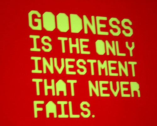 Goodness Is The Only Investment That Never Fails | by jmawork