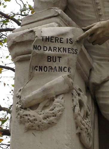 """There Is no Darkness But Ignorance"" (London, England) 