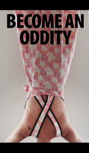 BECOME AN ODDITY | by pulguita