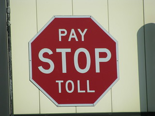 stop, pay toll | by TheTruthAbout