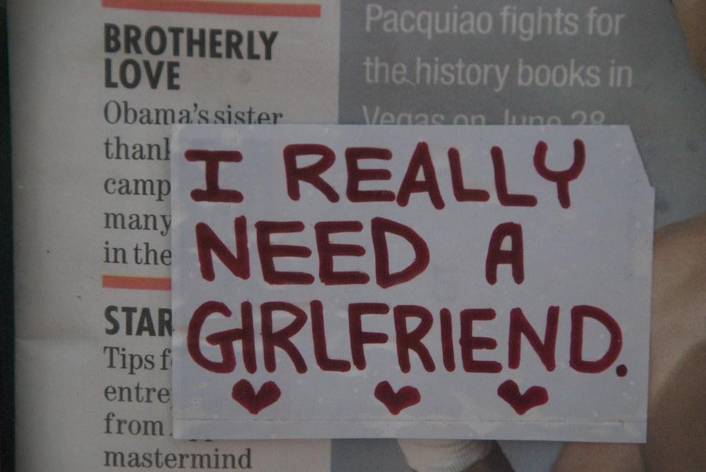 I Really Need A Girlfriend Steve Rhodes Flickr