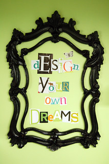 dESIGn YouR oWn DReAMS | by paulaprass