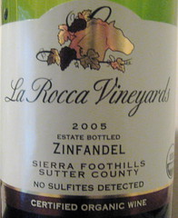 La Rocca Vineyards 2005 Organic Zinfandel (front) | by 2 Guys Uncorked