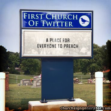 twitter-churchsign-by-wiselywoven | by wiselywoven