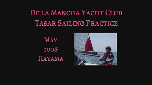The De la Mancha Yacht Club Tasar Sailing Practice ~ May 2008