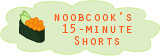NoobCook's 15 min shorts logo | by wiffygal