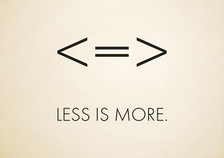 less is more | by Tim Rizzo