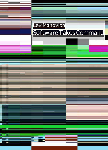 Lev Manovich - Software Takes Command | by Rosa Menkman