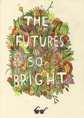 The Future's So Bright | by Andy J Miller