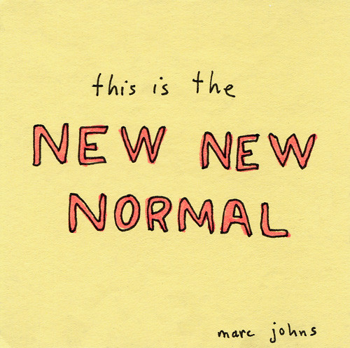 this is the new new normal | by Marc Johns