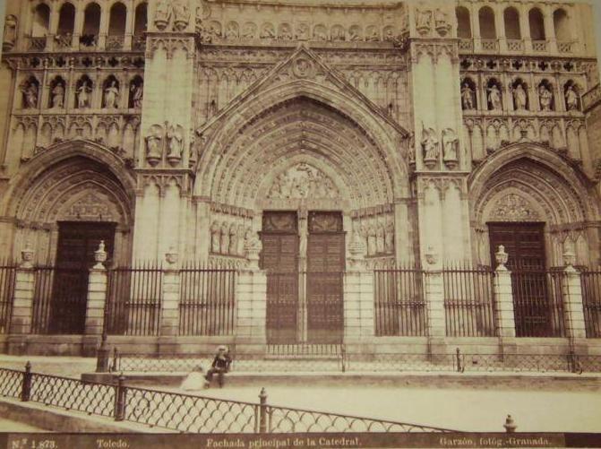 Fachada de la Catedral de Toledo a finales del siglo XIX. Fotografía de Rafael Garzón