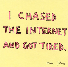 I chased the internet and got tired. | by Marc Johns
