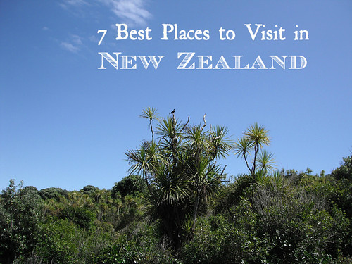 7 Best Places To Visit In New Zealand Www