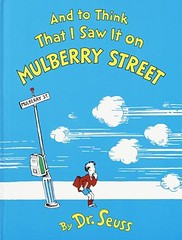"""And to Think That I Saw It on Mulberry Street"" by Dr. Seuss 