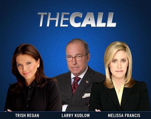 "Trish Regan, Larry Kudlow and Melissa Francis on ""The Call."""
