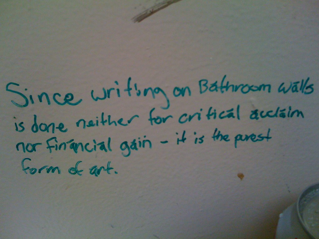 since writing on bathroom walls is done neither for criti flickr rh flickr com
