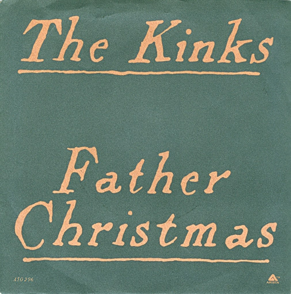 Kinks, The - Father Christmas - US - 1977 | Klaus Hiltscher | Flickr