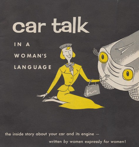 Car Talk In a Woman's Language | by The Cardboard America Archives
