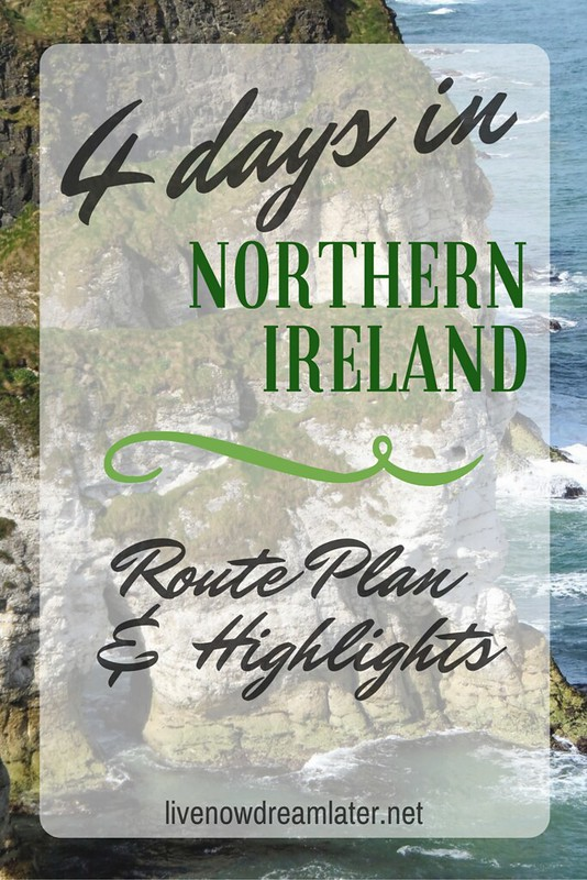Northern Ireland, are you ready? Itinerary and highlights for a 4-day road trip | Live now – dream later travel blog