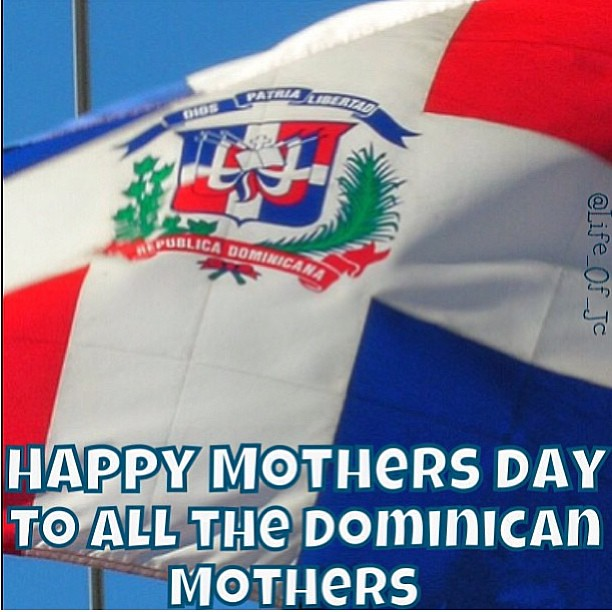 Happy Dominican Mothers Day Kyze Flickr