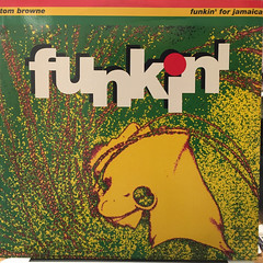 TOM BROWNE:FUNKIN' FOR JAMAICA(1991 REMIX)(JACKET A)