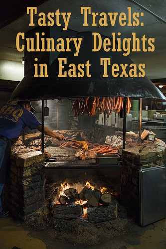 Tasty Travels: Culinary Delights in East Texas