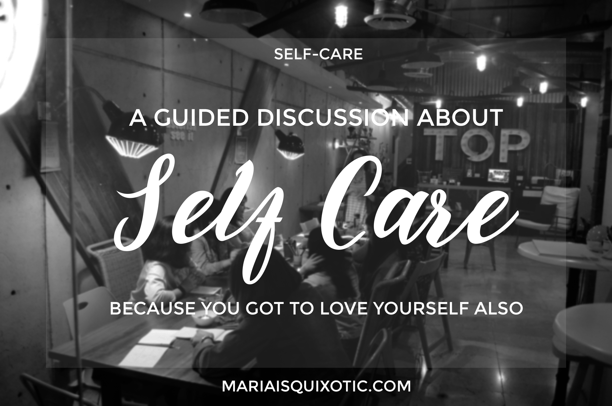 A Guided Discussion About Self-Care