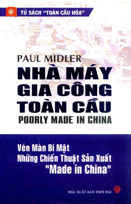 Nhà máy gia công toàn cầu: Vén màn bí mật những chiến thuật sản xuất Made in China - Paul Midler