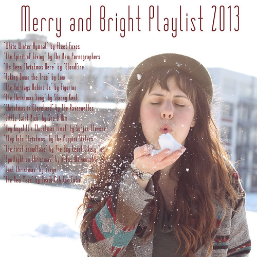 Merry and Bright Playlist 2013 | by Célèste of Fashion is Evolution