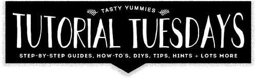 Tutorial Tuesdays // Tasty Yummies | by Tasty Yummies