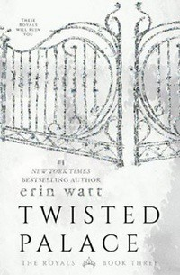 16-Twisted Palace - The Royals #3 - Erin Watt