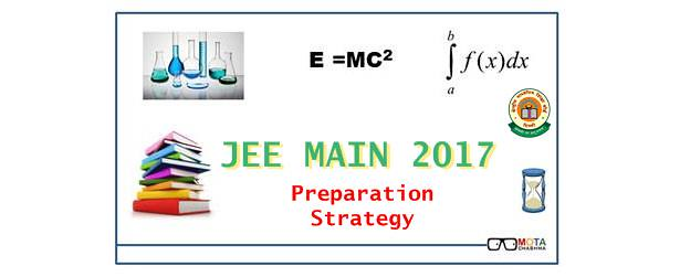 JEE Main 2017 Exam Preparation Strategy