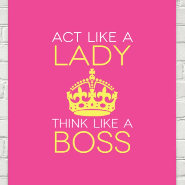 Act Like A Ladythink Like A Boss Boss Ceo Woman Lad Flickr